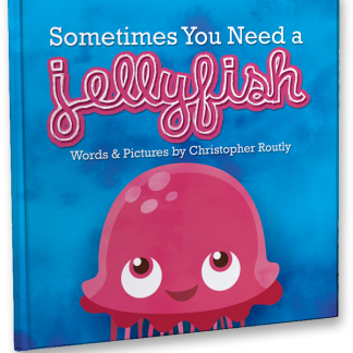 Sometimes You Need a Jellyfish (Hardcover)